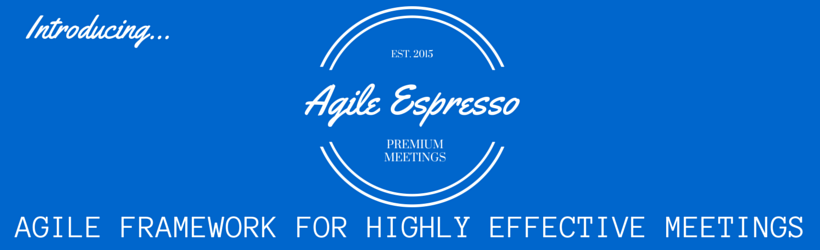 Welcome To Agile Espresso For Highly Collaborative Meetings