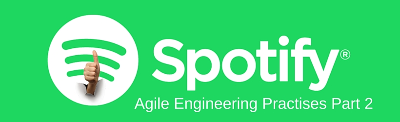 How Spotify Do It – Part 2 of 2