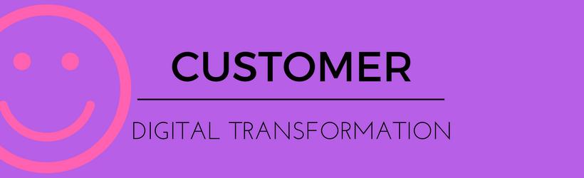 Customer Not Digital Transformation