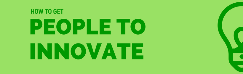 How to get people to innovate