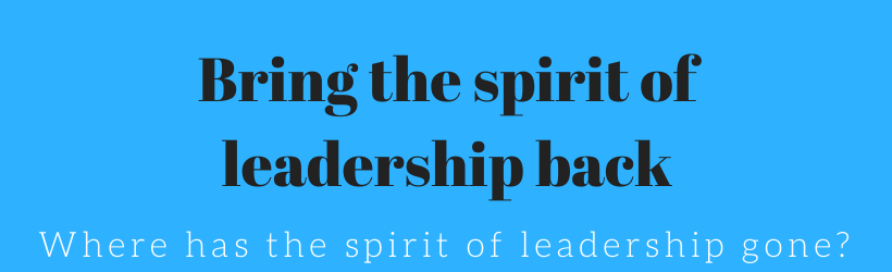 Bring The Spirit Of Leadership Back